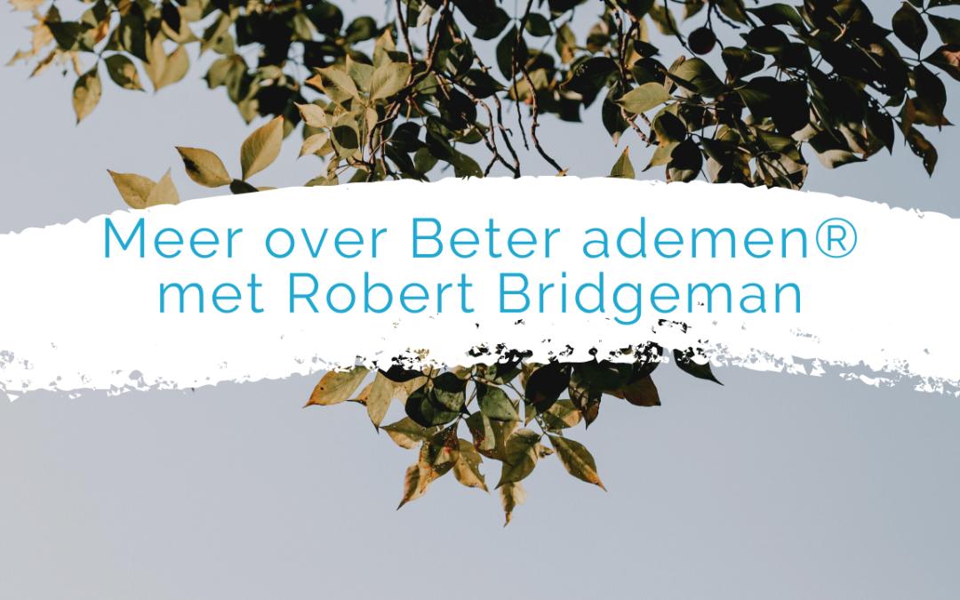 Meer over Beter ademen®, met Robert Bridgeman