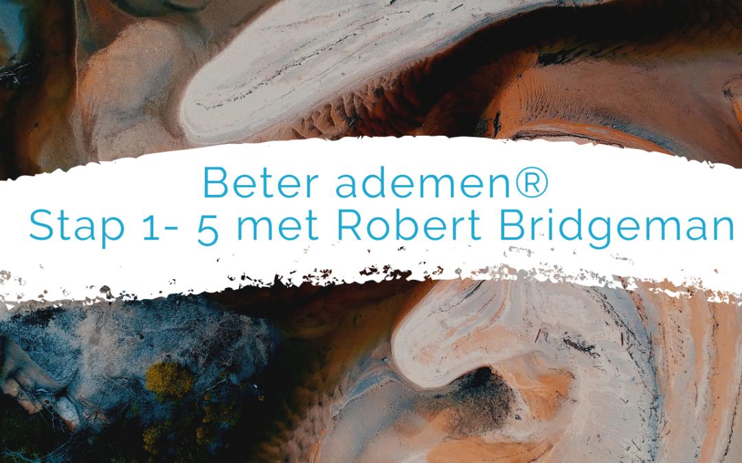 Beter ademen Stap 1- 5 met Robert Bridgeman